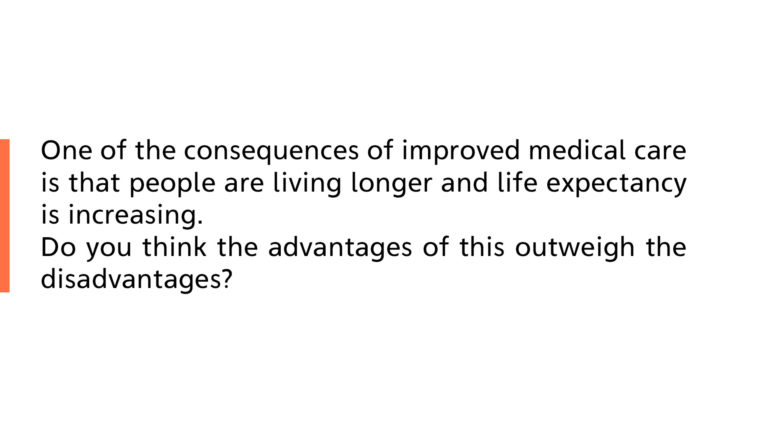 Consequence of improved medical care is people are living longer