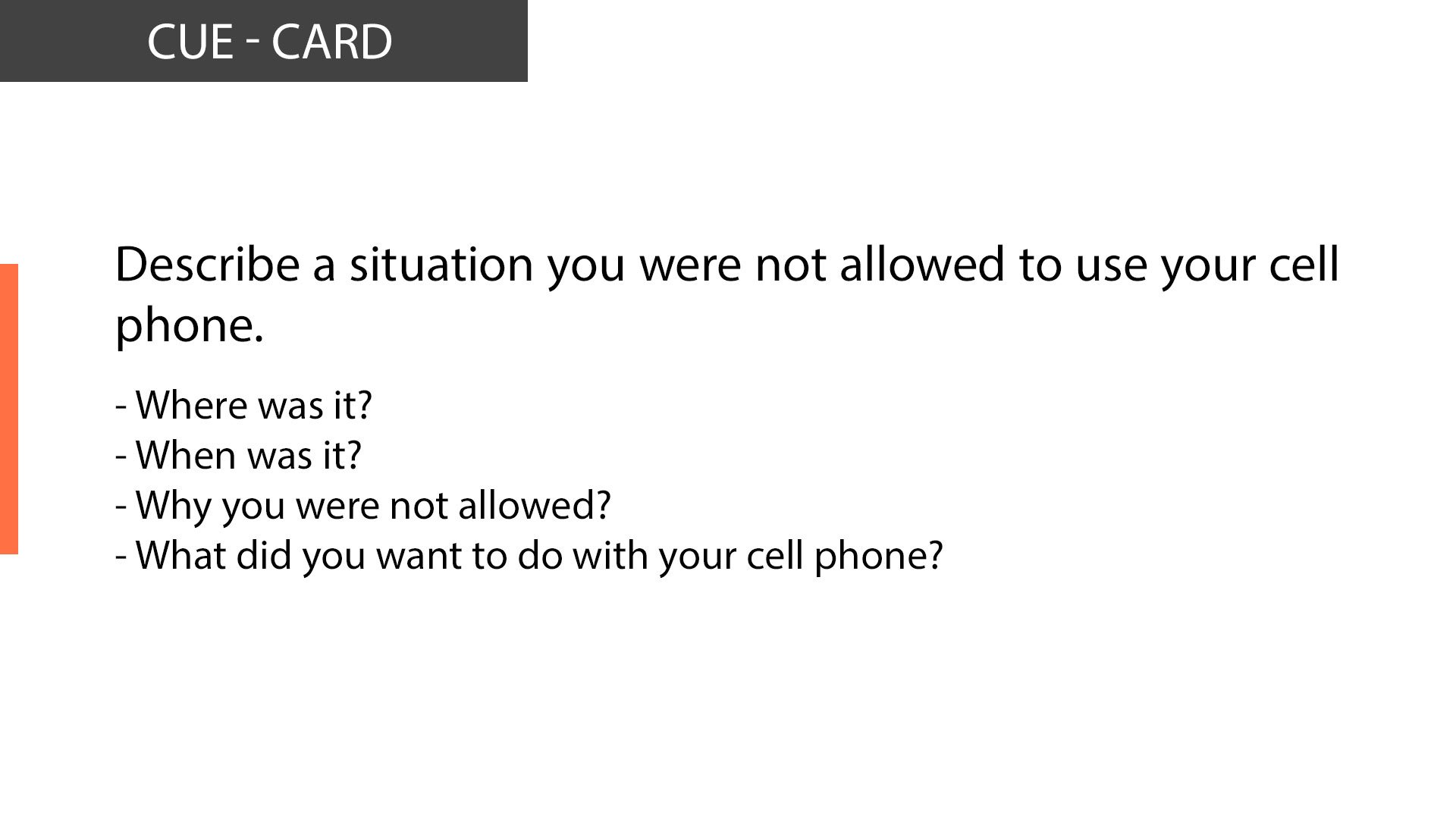 IELTS Speaking Describe a situation you were not allowed to use your cell phone