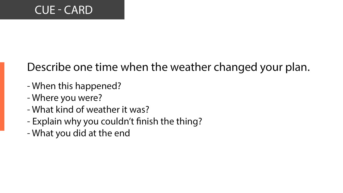 IELTS speaking Describe one time when the weather changed your plan