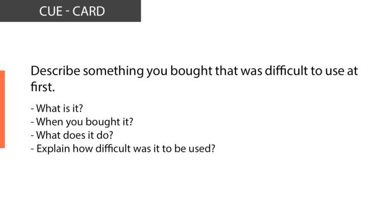 IELTS Speaking Describe something you bought that was difficult to use at first