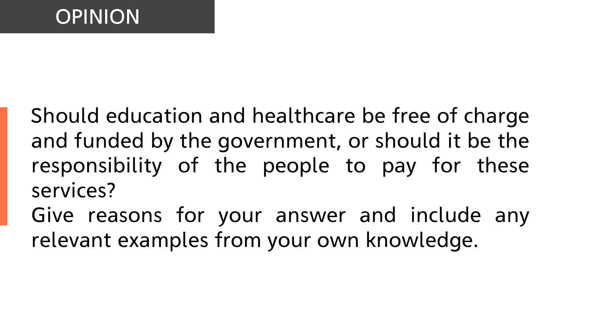 Should education and healthcare be free of charge