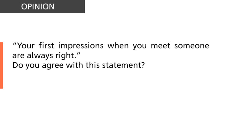 Your first impressions when you meet someone are always right