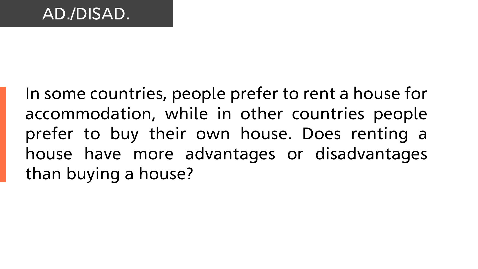people prefer to rent a house for accommodation