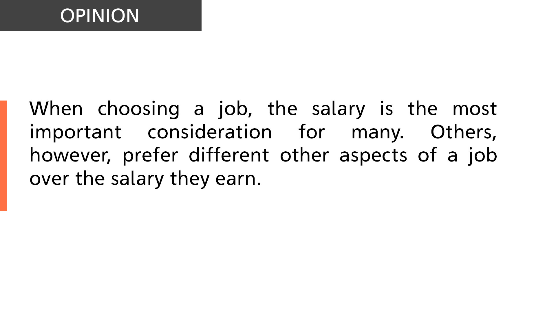 salary is the most important consideration