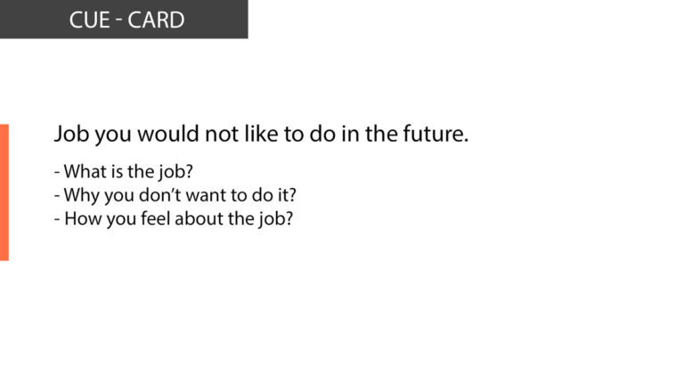 IELTS Speaking Describe Job you would not like to do in the future