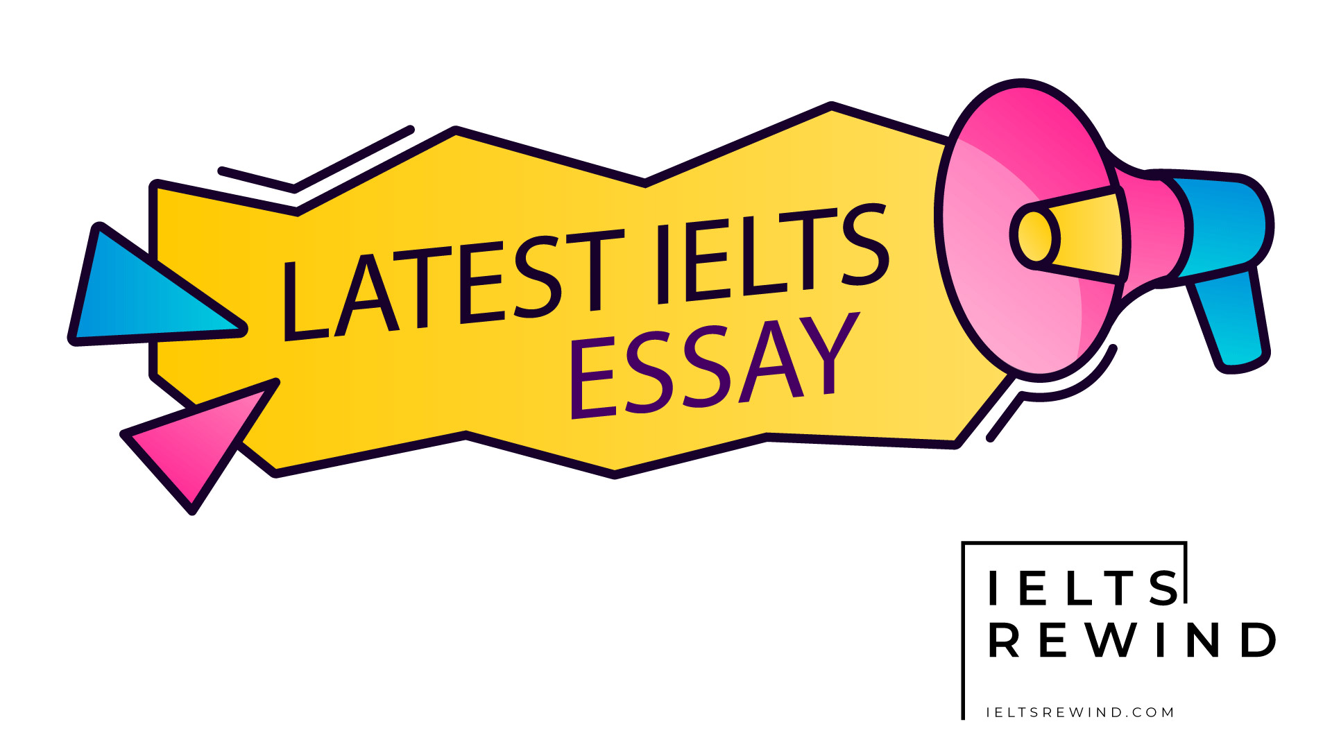 2020 LATEST IELTS ESSAY TOPIC
