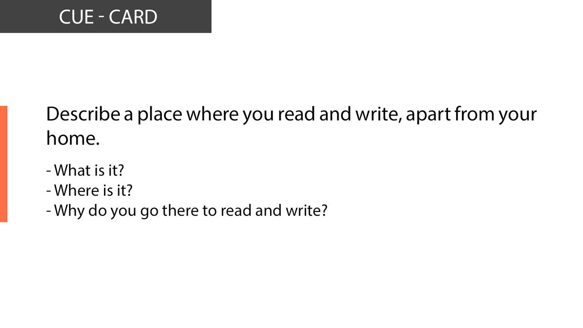 IELTS Rewind Describe a place where you read and write, apart from your home.