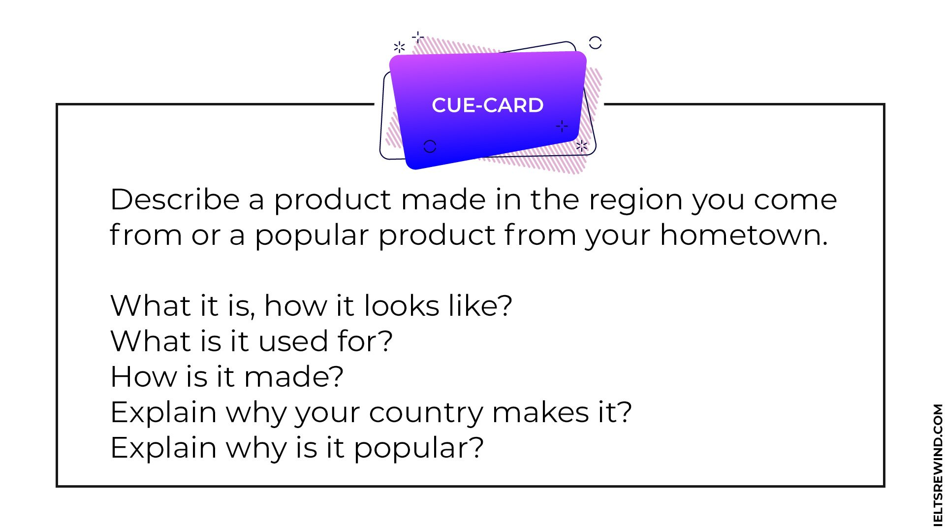 Describe a product made in the region you come from IELTS cue card