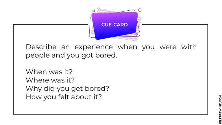 Describe an experience when you were with people and you got bored IELTS cue card