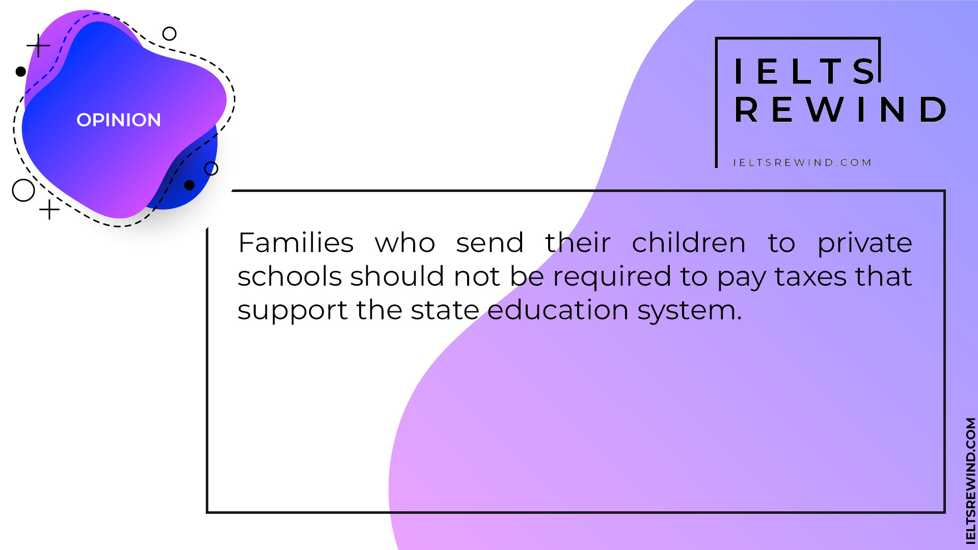 Families who send their children to private schools should not pay taxes