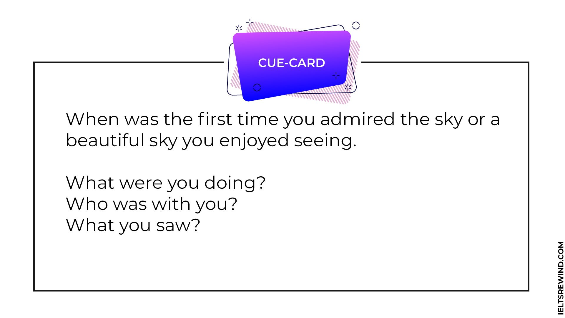 When was the first time you admired the sky or a beautiful sky you enjoyed IELTS cue card