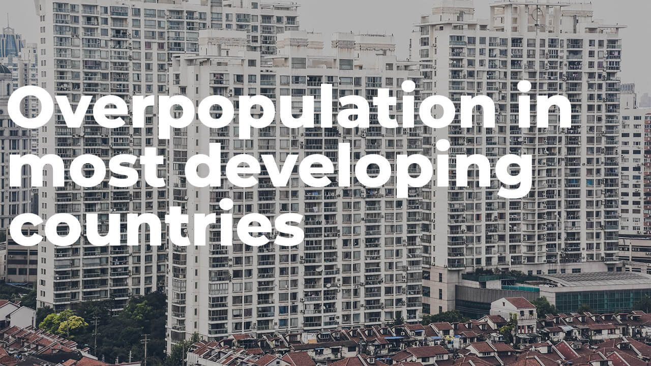 Overpopulation in most developing countries