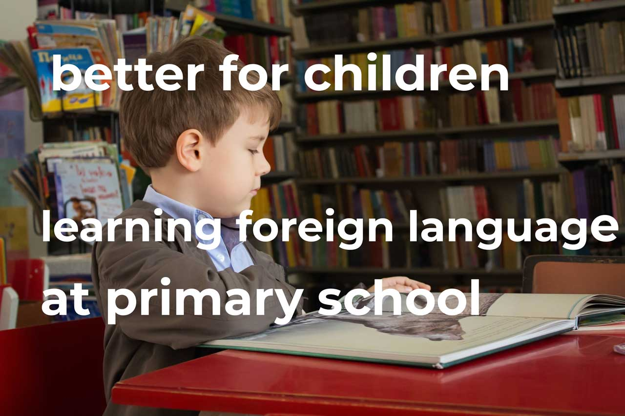 Some experts believe that it is better for children to begin learning a foreign language at primary school rather than secondary school